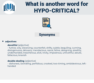 hypo-critical, synonym hypo-critical, another word for hypo-critical, words like hypo-critical, thesaurus hypo-critical