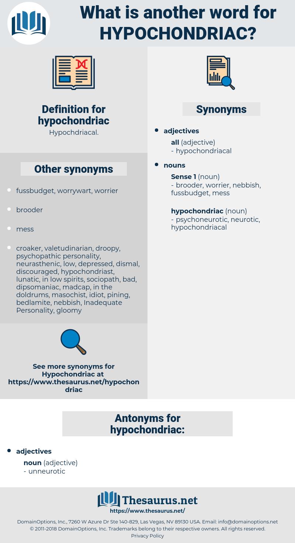hypochondriac, synonym hypochondriac, another word for hypochondriac, words like hypochondriac, thesaurus hypochondriac
