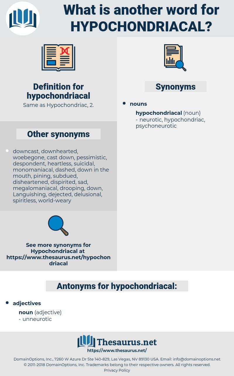 hypochondriacal, synonym hypochondriacal, another word for hypochondriacal, words like hypochondriacal, thesaurus hypochondriacal