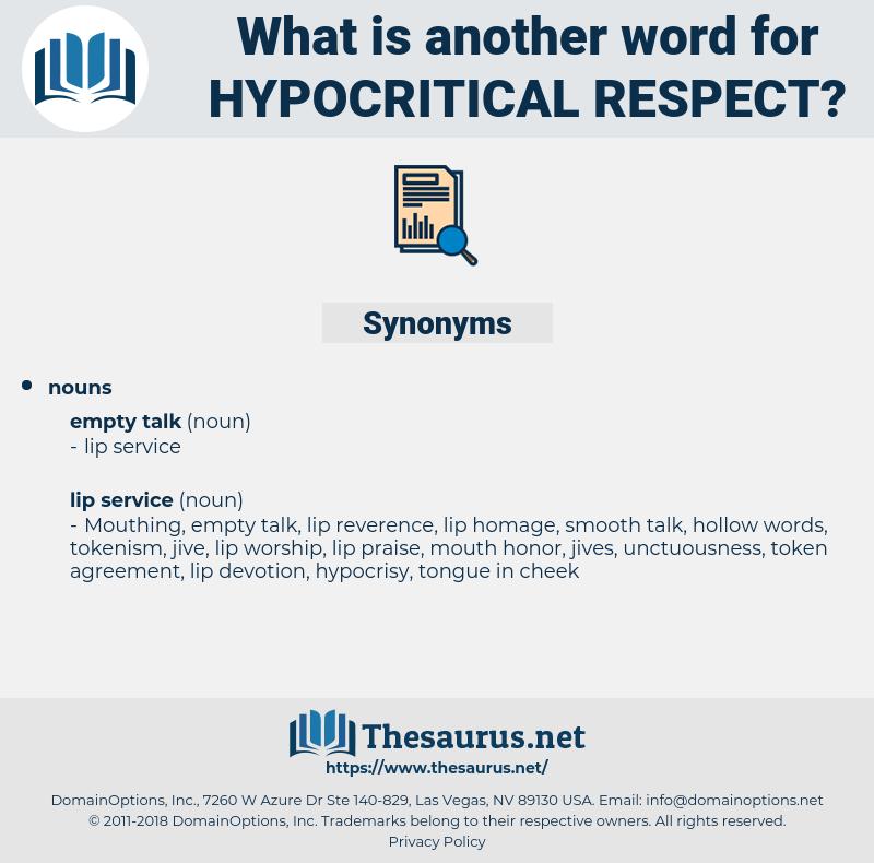 hypocritical respect, synonym hypocritical respect, another word for hypocritical respect, words like hypocritical respect, thesaurus hypocritical respect
