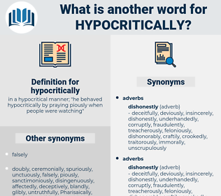hypocritically, synonym hypocritically, another word for hypocritically, words like hypocritically, thesaurus hypocritically