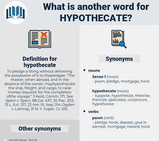 hypothecate, synonym hypothecate, another word for hypothecate, words like hypothecate, thesaurus hypothecate