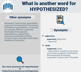 hypothesized, synonym hypothesized, another word for hypothesized, words like hypothesized, thesaurus hypothesized