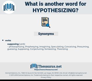 hypothesizing, synonym hypothesizing, another word for hypothesizing, words like hypothesizing, thesaurus hypothesizing