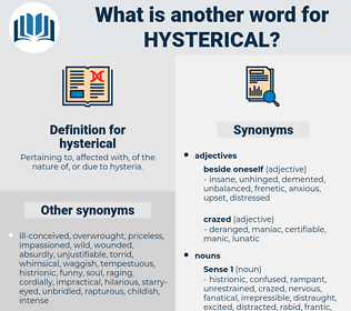 hysterical, synonym hysterical, another word for hysterical, words like hysterical, thesaurus hysterical