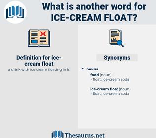 ice-cream float, synonym ice-cream float, another word for ice-cream float, words like ice-cream float, thesaurus ice-cream float