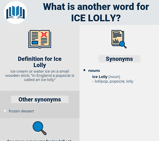 Ice Lolly, synonym Ice Lolly, another word for Ice Lolly, words like Ice Lolly, thesaurus Ice Lolly
