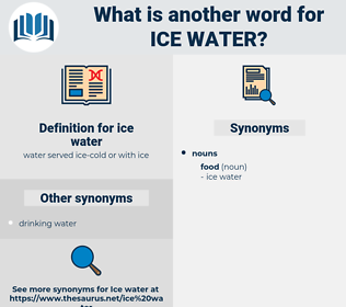 ice water, synonym ice water, another word for ice water, words like ice water, thesaurus ice water