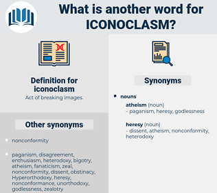 iconoclasm, synonym iconoclasm, another word for iconoclasm, words like iconoclasm, thesaurus iconoclasm