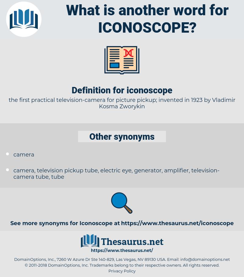 iconoscope, synonym iconoscope, another word for iconoscope, words like iconoscope, thesaurus iconoscope