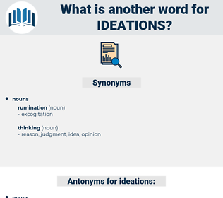 ideations, synonym ideations, another word for ideations, words like ideations, thesaurus ideations