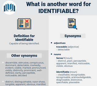 identifiable, synonym identifiable, another word for identifiable, words like identifiable, thesaurus identifiable
