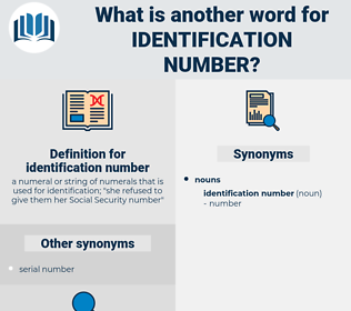 identification number, synonym identification number, another word for identification number, words like identification number, thesaurus identification number