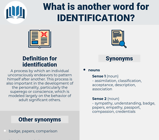identification, synonym identification, another word for identification, words like identification, thesaurus identification