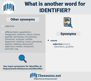 identifier, synonym identifier, another word for identifier, words like identifier, thesaurus identifier