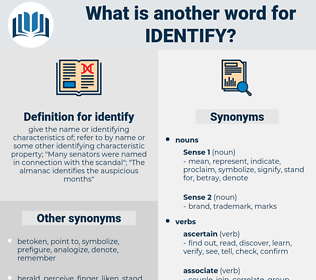 identify, synonym identify, another word for identify, words like identify, thesaurus identify