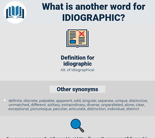 idiographic, synonym idiographic, another word for idiographic, words like idiographic, thesaurus idiographic