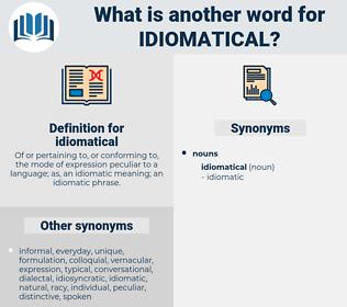 idiomatical, synonym idiomatical, another word for idiomatical, words like idiomatical, thesaurus idiomatical
