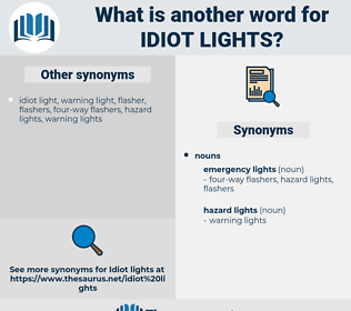 idiot lights, synonym idiot lights, another word for idiot lights, words like idiot lights, thesaurus idiot lights