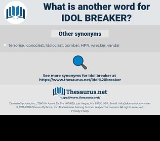 idol breaker, synonym idol breaker, another word for idol breaker, words like idol breaker, thesaurus idol breaker
