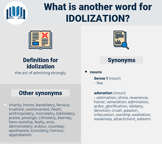 idolization, synonym idolization, another word for idolization, words like idolization, thesaurus idolization