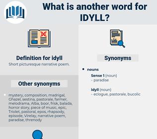 idyll, synonym idyll, another word for idyll, words like idyll, thesaurus idyll