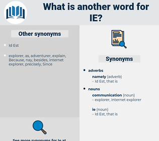 ie, synonym ie, another word for ie, words like ie, thesaurus ie