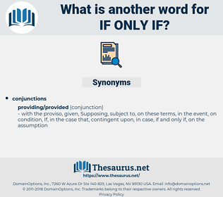 if only if, synonym if only if, another word for if only if, words like if only if, thesaurus if only if