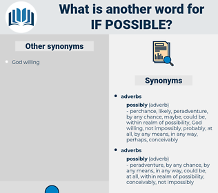 if possible, synonym if possible, another word for if possible, words like if possible, thesaurus if possible