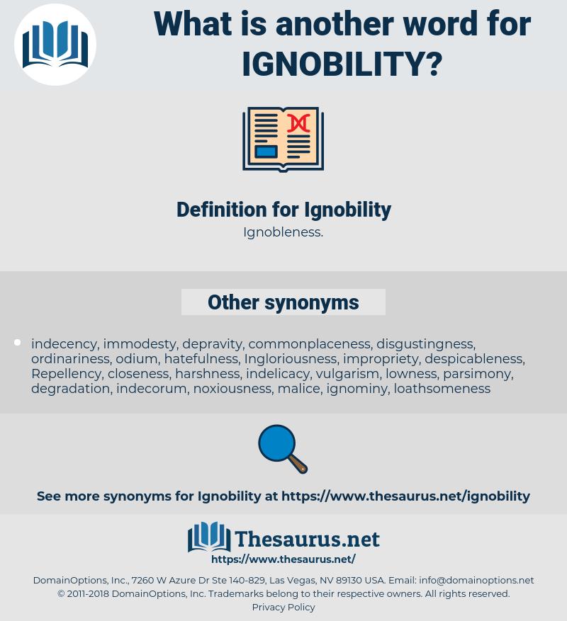 Ignobility, synonym Ignobility, another word for Ignobility, words like Ignobility, thesaurus Ignobility