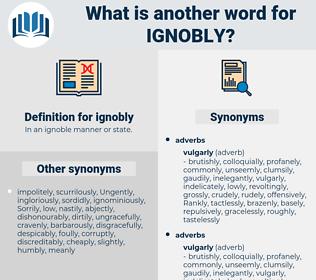 ignobly, synonym ignobly, another word for ignobly, words like ignobly, thesaurus ignobly