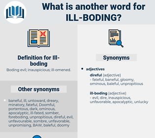Ill-boding, synonym Ill-boding, another word for Ill-boding, words like Ill-boding, thesaurus Ill-boding