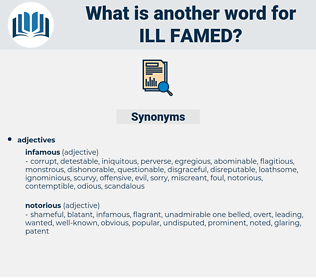ill-famed, synonym ill-famed, another word for ill-famed, words like ill-famed, thesaurus ill-famed