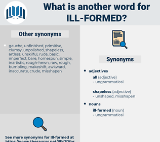 ill-formed, synonym ill-formed, another word for ill-formed, words like ill-formed, thesaurus ill-formed