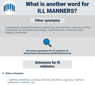 ill manners, synonym ill manners, another word for ill manners, words like ill manners, thesaurus ill manners