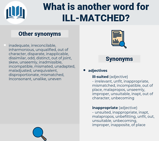 ill-matched, synonym ill-matched, another word for ill-matched, words like ill-matched, thesaurus ill-matched