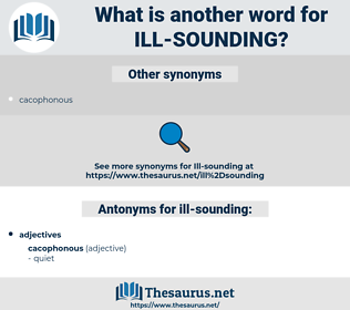 ill sounding, synonym ill sounding, another word for ill sounding, words like ill sounding, thesaurus ill sounding