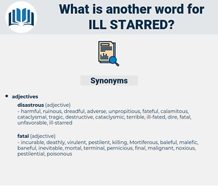 ill-starred, synonym ill-starred, another word for ill-starred, words like ill-starred, thesaurus ill-starred