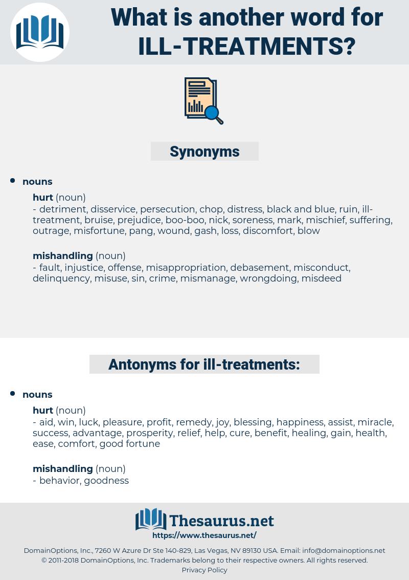 ill treatments, synonym ill treatments, another word for ill treatments, words like ill treatments, thesaurus ill treatments