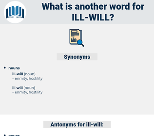 ill will, synonym ill will, another word for ill will, words like ill will, thesaurus ill will