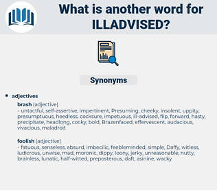 illadvised, synonym illadvised, another word for illadvised, words like illadvised, thesaurus illadvised