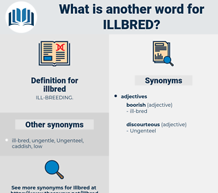 illbred, synonym illbred, another word for illbred, words like illbred, thesaurus illbred