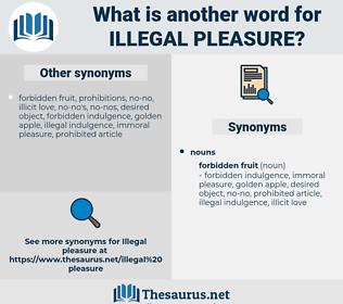 illegal pleasure, synonym illegal pleasure, another word for illegal pleasure, words like illegal pleasure, thesaurus illegal pleasure