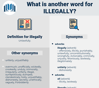 illegally, synonym illegally, another word for illegally, words like illegally, thesaurus illegally