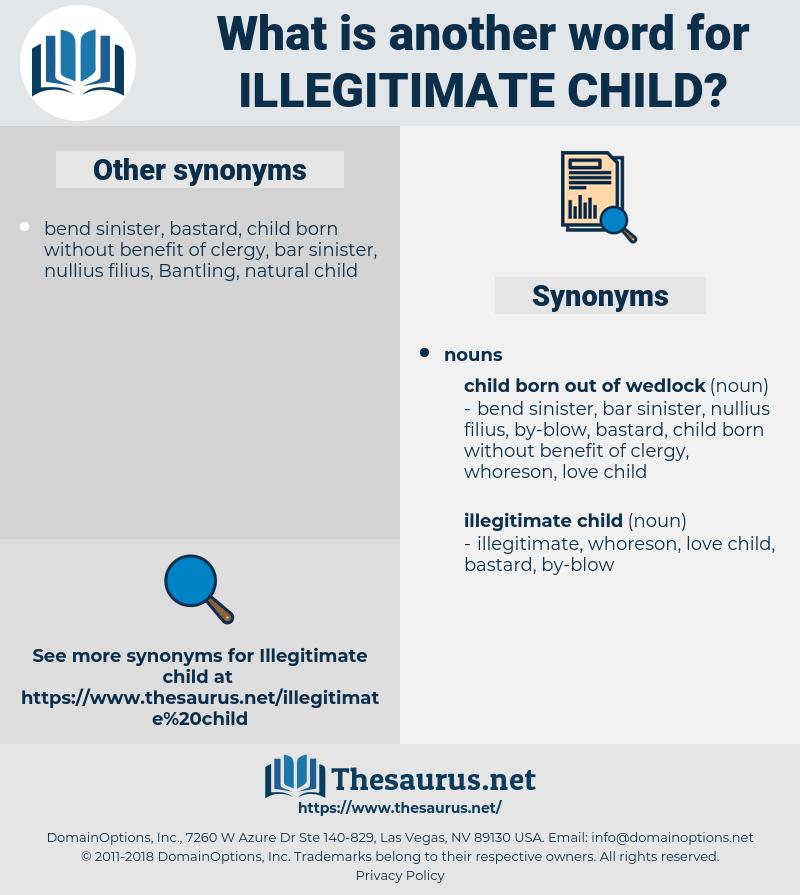 illegitimate child, synonym illegitimate child, another word for illegitimate child, words like illegitimate child, thesaurus illegitimate child