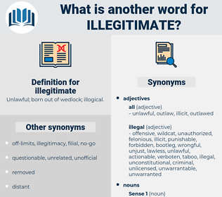 illegitimate, synonym illegitimate, another word for illegitimate, words like illegitimate, thesaurus illegitimate
