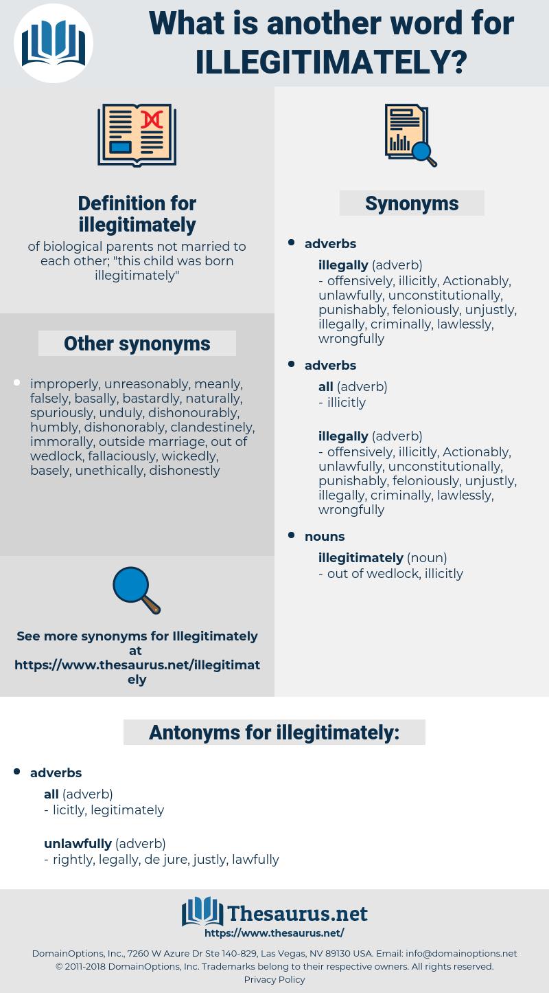 illegitimately, synonym illegitimately, another word for illegitimately, words like illegitimately, thesaurus illegitimately