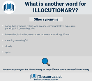 illocutionary, synonym illocutionary, another word for illocutionary, words like illocutionary, thesaurus illocutionary