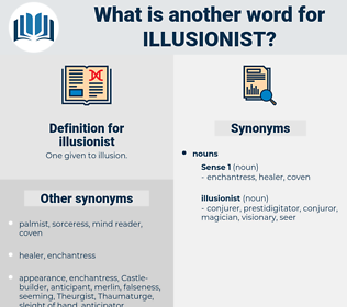 illusionist, synonym illusionist, another word for illusionist, words like illusionist, thesaurus illusionist