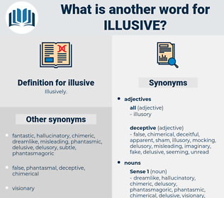 illusive, synonym illusive, another word for illusive, words like illusive, thesaurus illusive